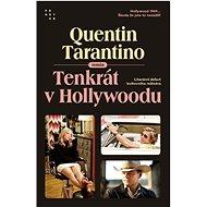 Tenkrát v Hollywoodu - Quentin Tarantino, 368 stran