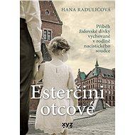 Esterčini otcové - Hana Raduličová, 344 stran