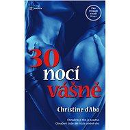 30 nocí vášně - Christine D´Abová, 272 stran