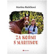 Za koňmi s Martinou - Martina Jelínková Růžičková, 128 stran