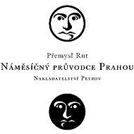 Náměsíčný průvodce Prahou - Přemysl Rut
