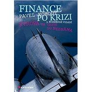Finance po krizi - 3. rozšířené vydání - Pavel Kohout