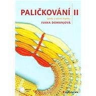 Paličkování II - Ivana Domanjová