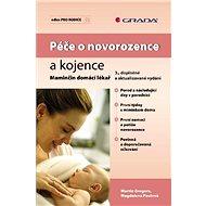Péče o novorozence a kojence - E-kniha
