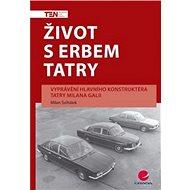 Život s erbem Tatry - Elektronická kniha