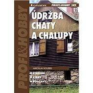 Údržba chaty a chalupy - E-kniha
