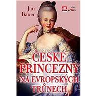 České princezny na evropských trůnech - Elektronická kniha
