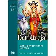 Pán Dattátreja, mých dvacet čtyři učitelů - E-kniha