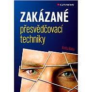 Zakázané přesvědčovací techniky - Elektronická kniha