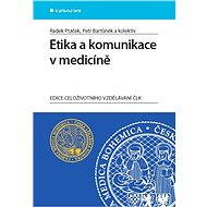 Etika a komunikace v medicíně - E-kniha