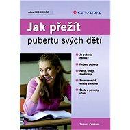 Jak přežít pubertu svých dětí - E-kniha