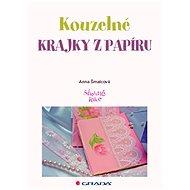 Kouzelné krajky z papíru - Anna Šmalcová