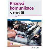 Krizová komunikace s médii - Elektronická kniha