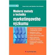 Moderní metody a techniky marketingového výzkumu - Roman Kozel, Lenka Mynářová, Hana Svobodová