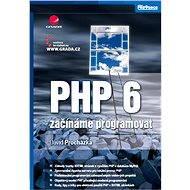 PHP 6 - E-kniha