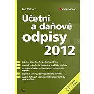 Účetní a daňové odpisy 2012 - Petr Valouch
