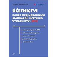 Účetnictví podle mezinárodních standardů účetního výkaznictví 2012 - Josef Jílek, Jitka Svobodová
