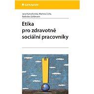 Etika pro zdravotně sociální pracovníky - Elektronická kniha