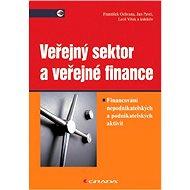 Veřejný sektor a veřejné finance - František Ochrana, Jan Pavel, Leoš Vítek, kolektiv a