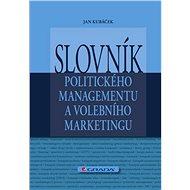 Slovník politického managementu a volebního marketingu - Elektronická kniha