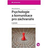 Psychologie a komunikace pro záchranáře - Elektronická kniha