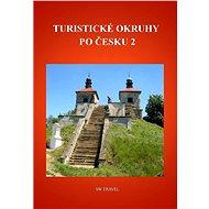 Turistické okruhy po Česku 2 - Elektronická kniha