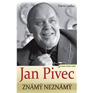 Jan Pivec známý neznámý - David Laňka