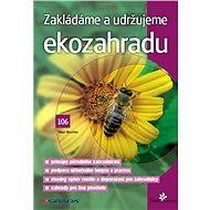 Zakládáme a udržujeme ekozahradu - Elektronická kniha