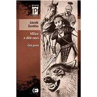 Vlčice a děti noci - část první - E-kniha