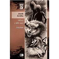 Vlčice a děti noci - část druhá - E-kniha