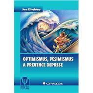 Optimismus, pesimismus a prevence deprese - Elektronická kniha