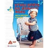 Vývoj dítěte do jednoho roku - Elektronická kniha