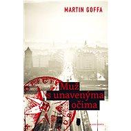 Muž s unavenýma očima - Martin Goffa