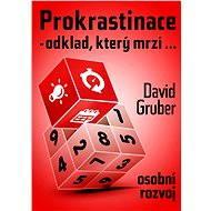 Prokrastinace   - odklad, který mrzí… - Elektronická kniha