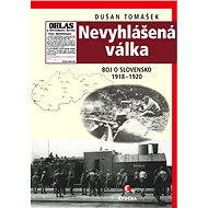 Nevyhlášená válka - Dušan Tomášek