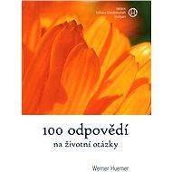 100 odpovědí na životní otázky - Elektronická kniha