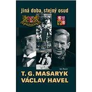 T. G. Masaryk a Václav Havel - Elektronická kniha
