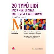 20 typů lidí - jak s nimi jednat, jak je vést a motivovat - Elektronická kniha