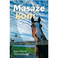 Masáže koní - Jean-Pierre Hourdebaight