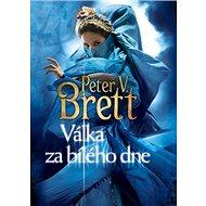 Válka za bílého dne - Peter V. Brett, 664 stran, česky