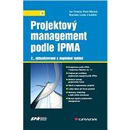 Projektový management podle IPMA - Jan Doležal, Pavel Máchal, Branislav Lacko, kolektiv a