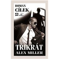 Třikrát Alex Miller - Elektronická kniha