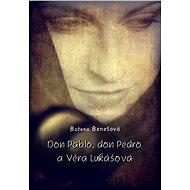 Don Pablo, don Pedro a Věra Lukášová - Božena Benešová