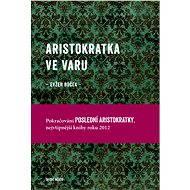 Aristokratka ve varu - E-kniha