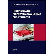 Individuálně připravovaná léčiva pro pediatrii - Elektronická kniha