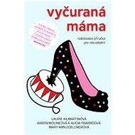 Vyčuraná máma - Elektronická kniha