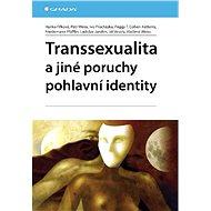 Transsexualita a jiné poruchy pohlavní identity - Hanka Fifková, Petr Weiss, Ivo Procházka, Peggy T. Cohen-Kettenis, Friedemann Pfäfflin