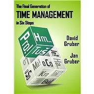 The Final Generation of Time Management in Six Steps - Elektronická kniha