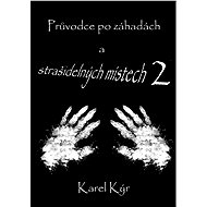 Průvodce po záhadách a strašidelných místech 2 - Karel Kýr