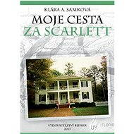 Moje cesta za Scarlett - E-kniha